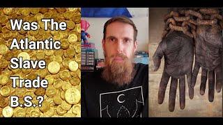 Was The                   Atlantic Slave Trade B.S.?